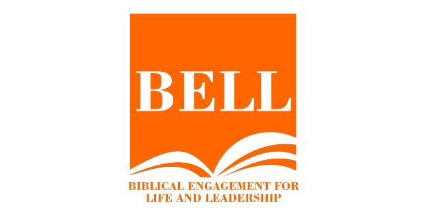 BIBLICAL ENGAGEMENT FOR LIFE AND LEADERSHIP (BELL)