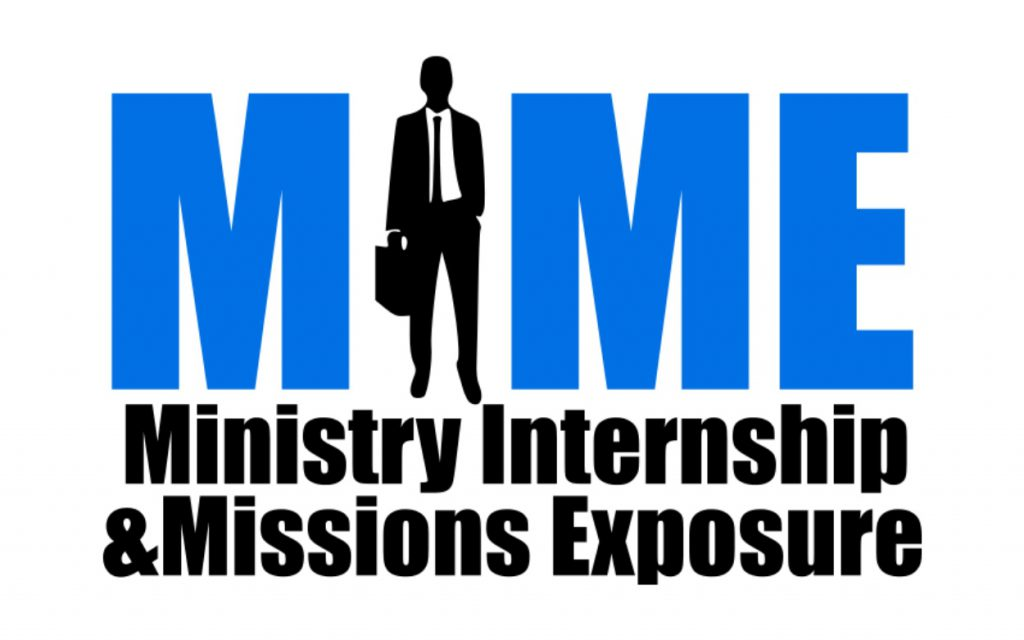 MINISTRY INTERNSHIP AND MISSION EXPOSURE (MIME)